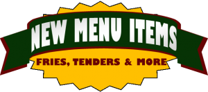 NEW MENU ITEMS AT JEFF'S COUNTRY GOODS AND GROCERIES OF EAST WAKEFIELD INCLUDES FRIES CHICKEN TENDERS WEDGES AND MOZZ STICKS